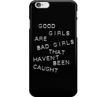 Good Girls are bad girls iPhone Case/Skin