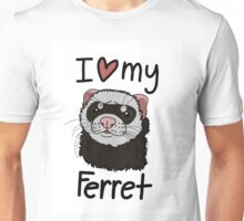 I love my ferret Unisex T-Shirt