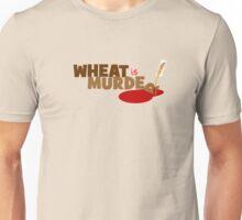 Wheat is Murder Unisex T-Shirt