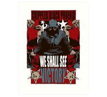 We Shall See Victory! Art Print
