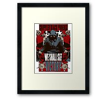 We Shall See Victory! Framed Print