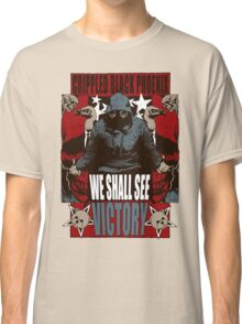 We Shall See Victory! Classic T-Shirt