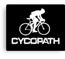 Funny Cycling T Shirt - Cycopath Canvas Print