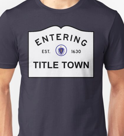 Title Town - Boston, MA Unisex T-Shirt