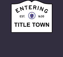 Title Town - Boston, MA Unisex T-Shirt
