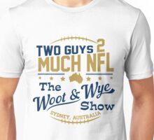 Two Guys 2 Much NFL Unisex T-Shirt