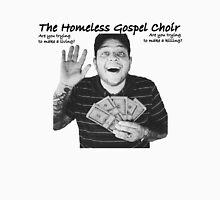 The Homeless Gospel Choir Unisex T-Shirt