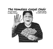 The Homeless Gospel Choir by Jrs1998