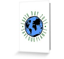 Save Our Planet Earth 2015 Greeting Card