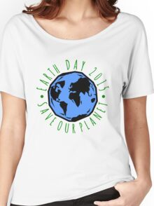 Save Our Planet Earth 2015 Women's Relaxed Fit T-Shirt