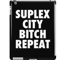 Suplex City Bitch Repeat iPad Case/Skin
