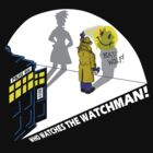 Who Watches the Watchman! by Monstar