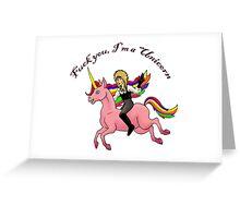 F You I'm a Unicorn Greeting Card