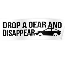 """""""Drop a gear and disappear"""" - Toyota AE86 Poster"""
