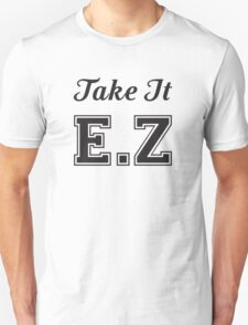 Take it EZ T-Shirt