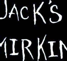 I Am Jack's Smirking Revenge Sticker