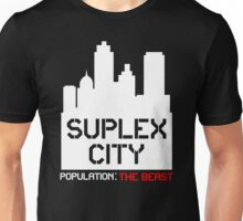 SUPLEX CITY B***H!! Unisex T-Shirt