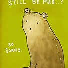 You Can't Still Be Mad? by Sophie Corrigan