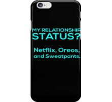 My Relationship Status? Netflix, Oreos And Sweatpants - Funny Tshirts iPhone Case/Skin