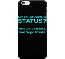 My Relationship Status? New Girl, Chocolate And Yoga Pants - Funny Tshirts iPhone Case/Skin