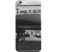 I walk alone iPhone Case/Skin