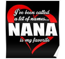 I've Been Called A Lot Of Names Nana Is My Favorite - Limited Edition Tshirts Poster