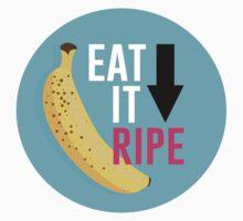 """""""Eat It Ripe"""" Banana Design by rodaraven"""