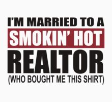 I'm Married To A Smokin' Hot Realtor (Who Bought Me This Shirt) - Custom Tshirts by custom111