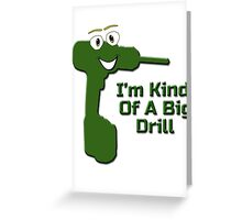 I'm Kind Of A Big Drill - Anchorman Quote - Funny Deal T-Shirt Sticker Greeting Card