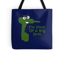 I'm Kind Of A Big Drill - Anchorman Quote - Funny Deal T-Shirt Sticker Tote Bag