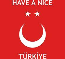 Have a Nice Türkiye T-Shirt