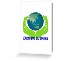 EARTH DAY GO GREEN.png Greeting Card