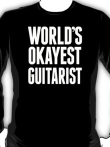 World's Okayest Guitarist - Funny Tshirts T-Shirt