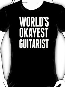 World's Okayest Guitarist - Funny Tshirts T-Shirt