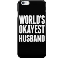World's Okayest Husband - TShirts & Hoodies iPhone Case/Skin