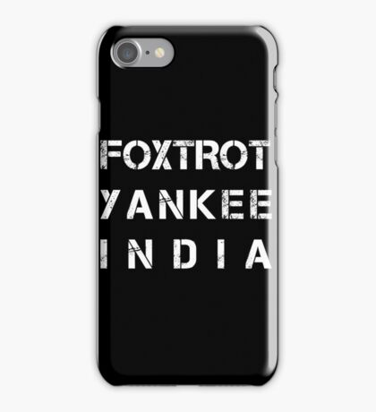 NATO Phonetic Alphabet - FYI - Foxtrot, Yankee, India iPhone Case/Skin