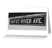 161st Street - River Ave Greeting Card