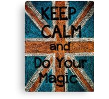 Keep Calm and Do your Magic Canvas Print