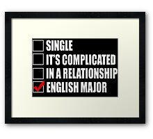 Single It's Complicated In A Relationship English Major - Funny Tshirts Framed Print