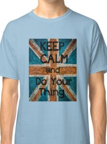 Keep Calm and Do Your Thing  message Classic T-Shirt