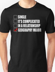 Single It's Complicated In A Relationship Geography Major - Funny Tshirts T-Shirt