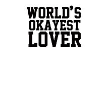 World's Okayest Lover Photographic Print