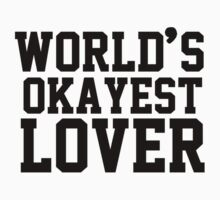 World's Okayest Lover by masonsummer