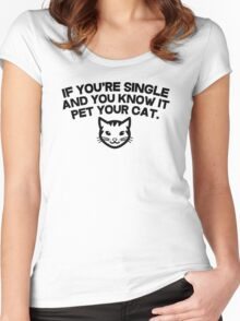 If you're single and you know it pet you cat Women's Fitted Scoop T-Shirt