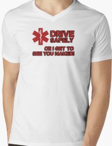 EMS, Paramedic. Drive safely or I get to see you naked Mens V-Neck T-Shirt