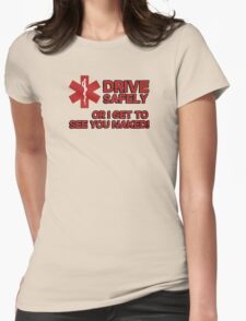 EMS, Paramedic. Drive safely or I get to see you naked Womens T-Shirt