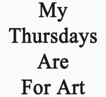 My Thursdays Are For Art  T-Shirt