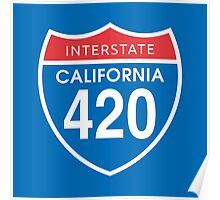 California 420 Day US Interstate Highway Sign Poster
