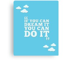 Disney - If You Can Dream It, You Can Do It Canvas Print