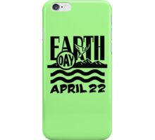 EARTHDAY, APRIL 22 iPhone Case/Skin